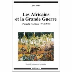 Les Africains et la Grande Guerre. L'appel à l'Afrique (1914-1918)