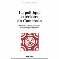 La politique extérieure du Cameroun. Doctrine, acteurs, processus et dynamiques régionales