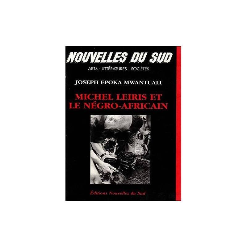 Michel Leiris et le négro-africain de Joseph Epoka Mwantuali
