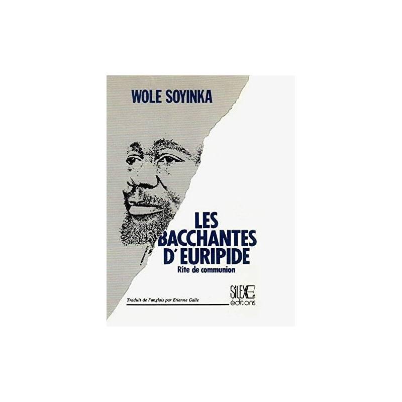 Les Bacchantes d'Euripide - Rite de communion de Wole Soyinka