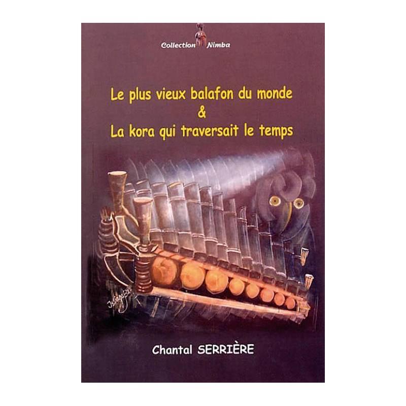 Le plus vieux balafon du monde & La kora qui traversait le temps de Chantal Serrière