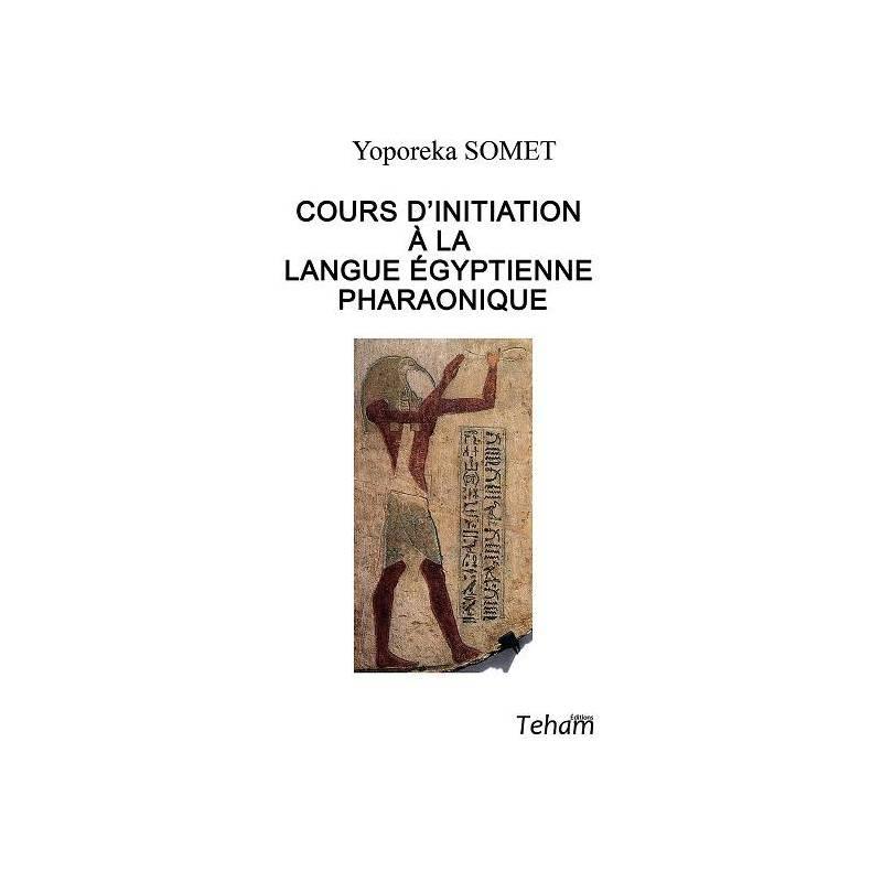 Cours d'initiation à la langue égyptienne pharaonique