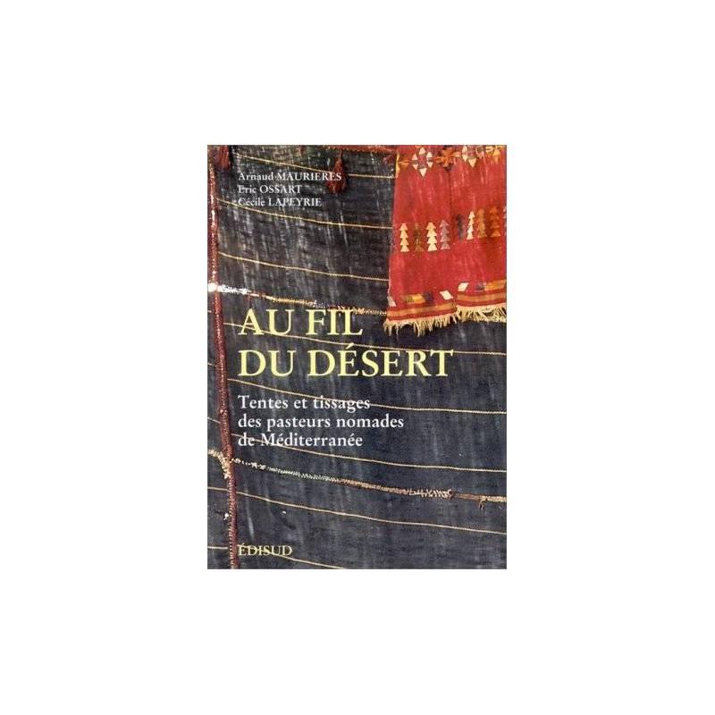 Au fil du désert. Tentes et tissages des pasteurs nomades de Méditerranée