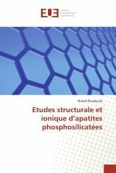 Etudes structurale et ionique d'apatites phosphosilicatées