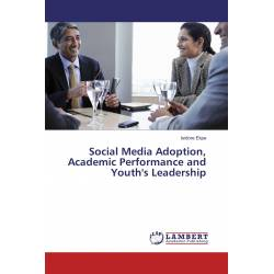 Social Media Adoption, Academic Performance and Youth's Leadership