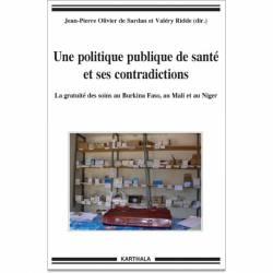 Une politique publique de santé et ses contradictions. La gratuité des soins au Burkina Faso, au Mali et au Niger