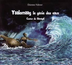 Yaalomaag le génie des eaux de Etienne NDOUR