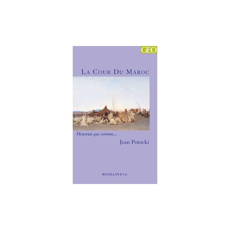 La Cour du Maroc Jean Potocki
