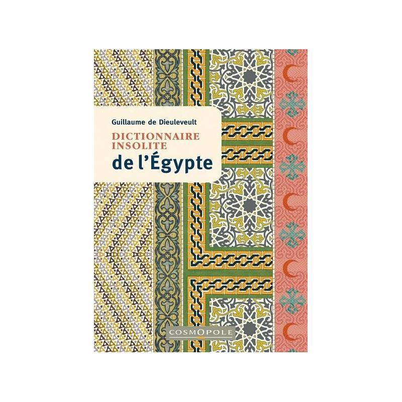 Dictionnaire insolite de l'Égypte