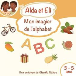 Mon imagier de l'alphabet Aïda et Eli