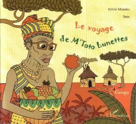 Le voyage de M'Toto Lunettes de Sylvie Sess