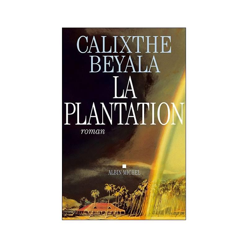 La plantation de Calixthe Beyala