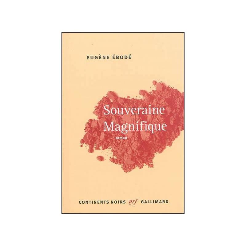 Souveraine Magnifique d'Eugène Ebodé