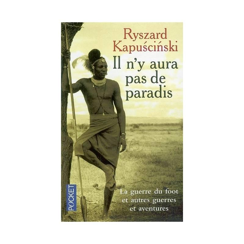 Il n'y aura pas de paradis de Ryszard Kapuscinski