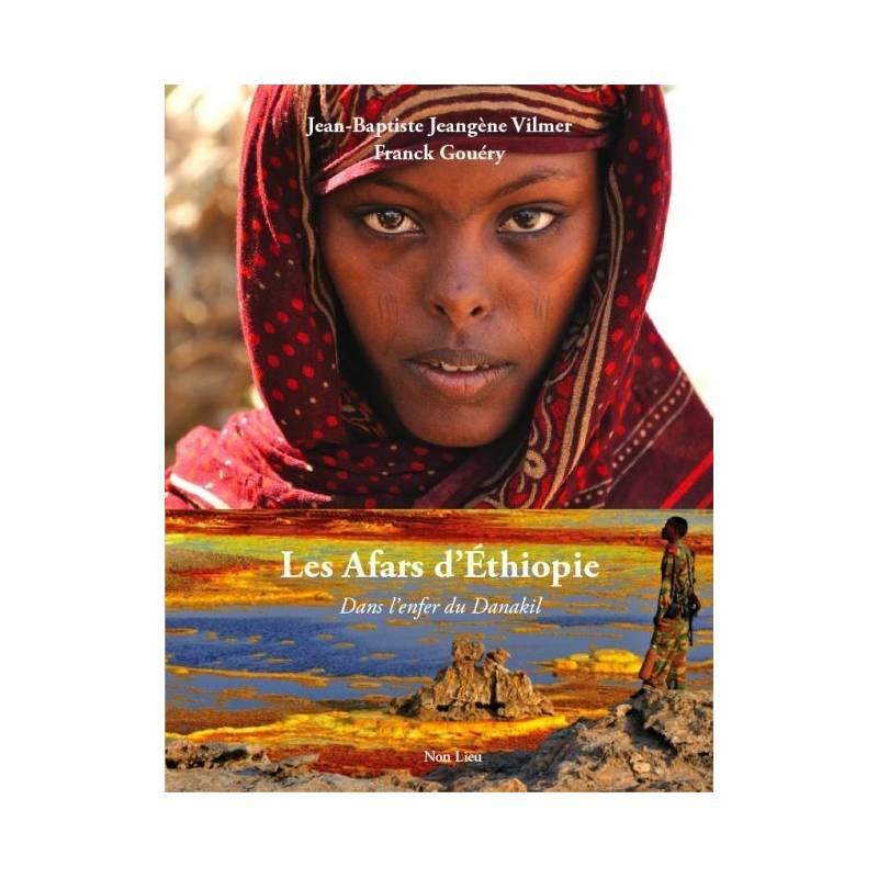 Les Afars d'Ethiopie, dans l'enfer du Danakil de Jean-Baptiste Jeangène Vilmer et Franck Gouéry