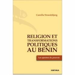 Religion et transformations politique au Bénin de Camilla Strandsbjerg