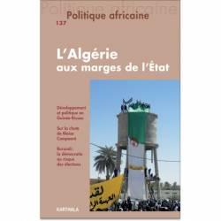 Politique africaine N° 137. L'Algérie aux marges de l'État.