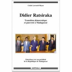 Didier Ratsiraka. Transition démocratique et pauvreté à Madagascar de Cécile Lavrard-Meyer
