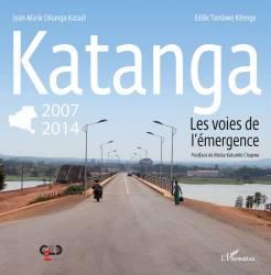 Katanga 2007-2014 les voies de l'émergence