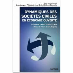 Dynamiques des sociétés civiles en économie ouverte. Etudes de cas et perspectives (Afrique de l'Ouest, Europe, Maghreb)