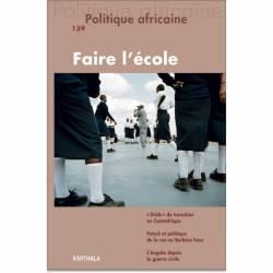Politique africaine N° 139. Faire l'école