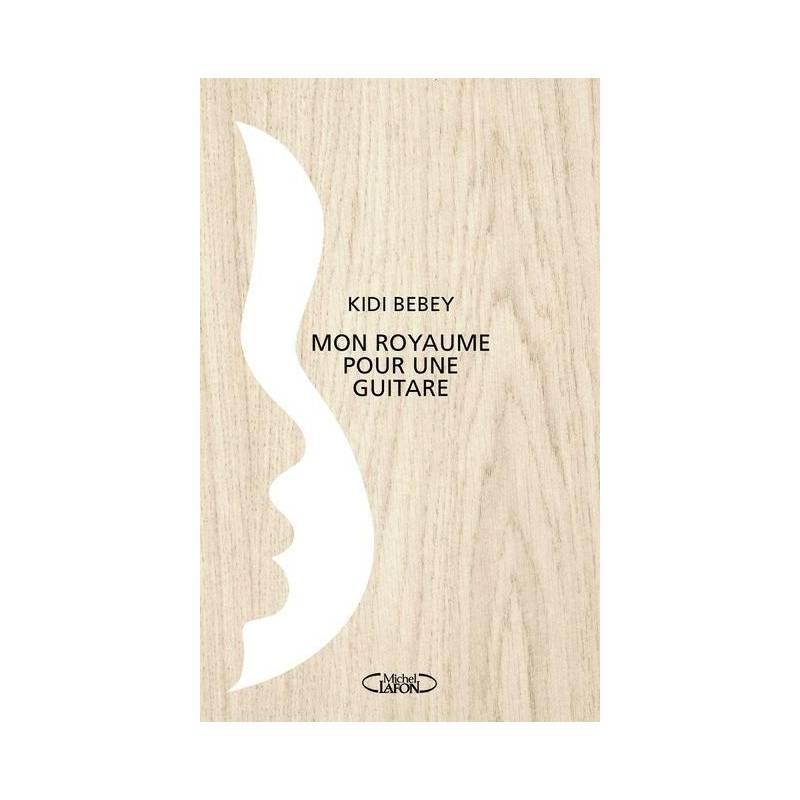 Mon royaume pour une guitare de Kidi Bebey