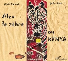 Alex le zèbre au Kenya de Gisèle Dutheuil