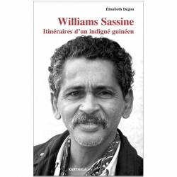 Williams Sassine. Itinéraires d'un indigné guinéen de Elisabeth Degon