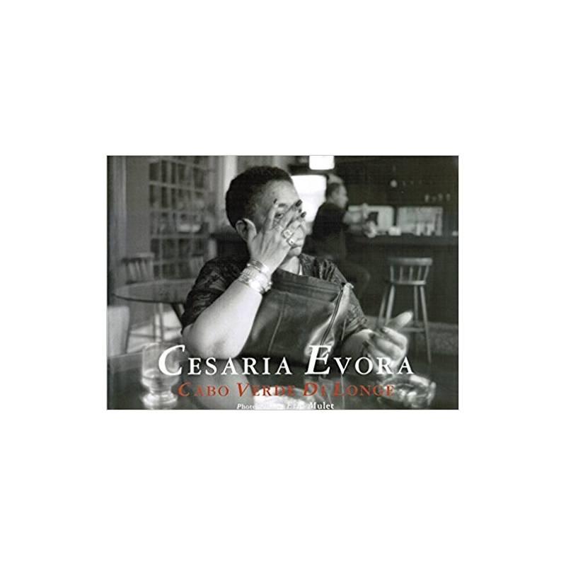 Cesaria Evora - Cabo Verde Di Longe de Eric Mulet