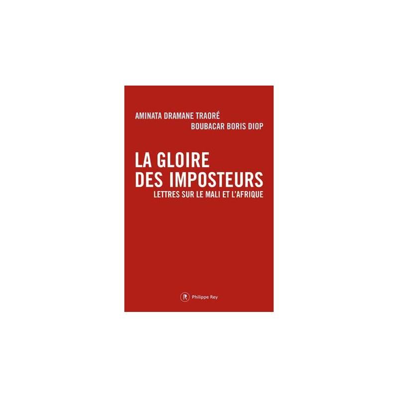 La Gloire des imposteurs - Lettres sur le Mali et l'Afrique de Boubacar Boris Diop et Aminata Dramane Traoré
