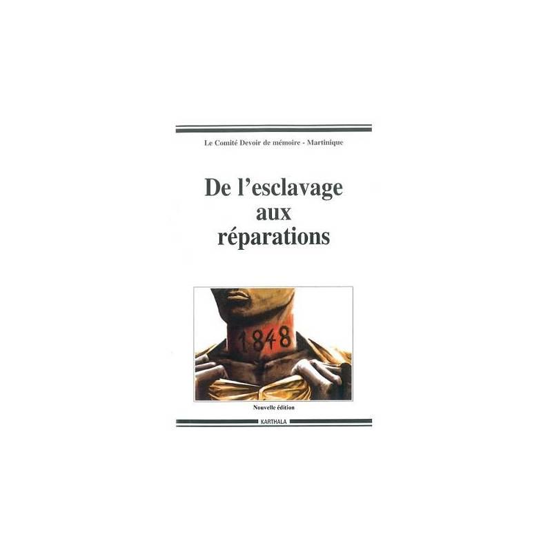 De l'esclavage aux réparations du Comité Devoir de mémoire de Martinique