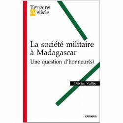 La société militaire à Madagascar. Une question d'honneur(s) ? de Olivier Vallé