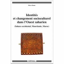 Identités et changement socioculturel dans l'Ouest saharien de Pierre Bonte