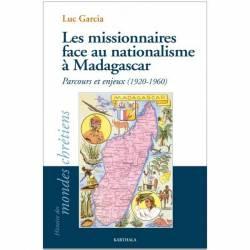 Les missionnaires face au nationalisme à Madagascar (1920-1960) de Luc Garcia