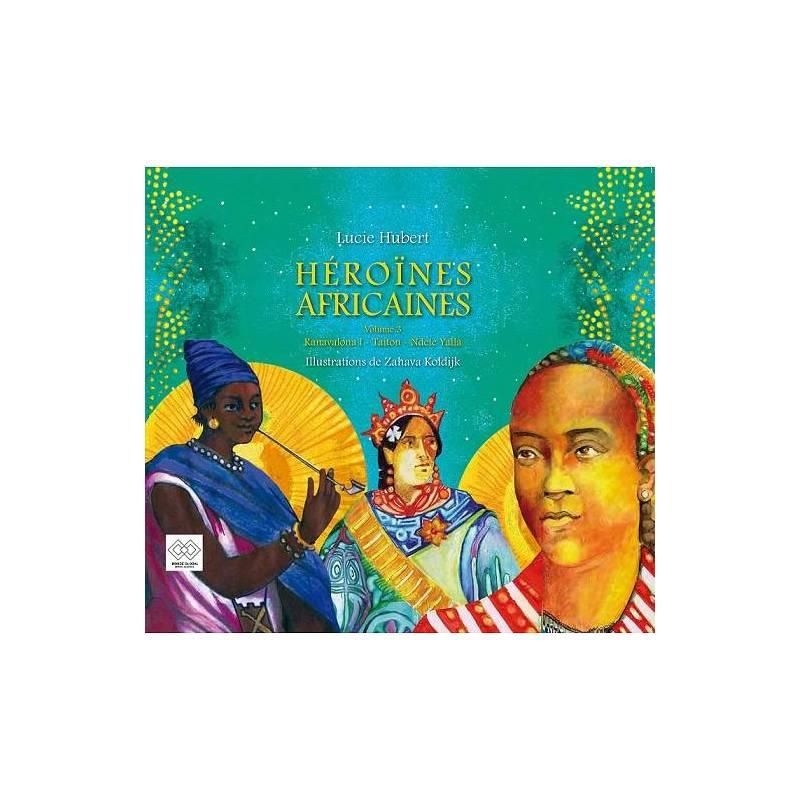 Héroïnes africaines de Lucie Hubert - volume 3