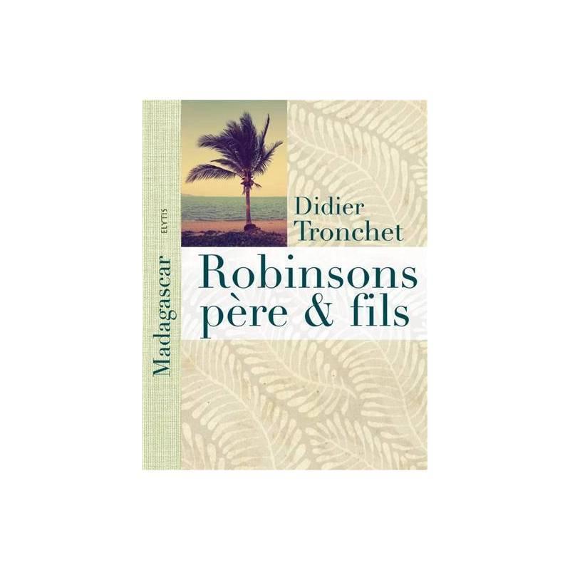 Robinsons père et fils : A Madagascar, l'île aux Nattes de Didier Tronchet