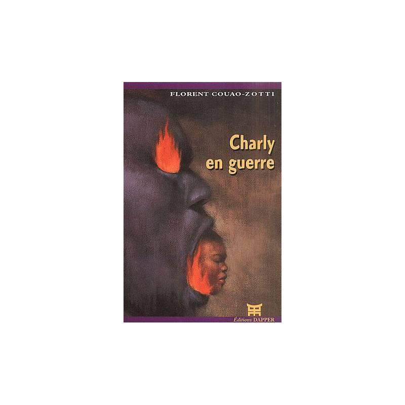 Charly en guerre de Florent Couao- Zotti