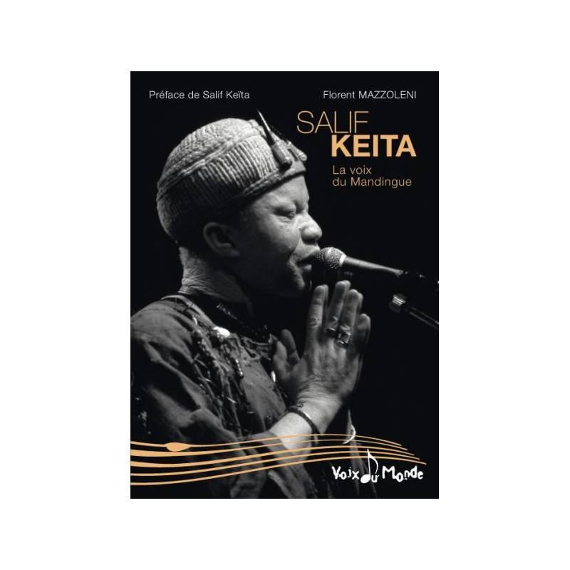 Salif Keïta, la voix du Mandingue de Florent Mazzoleni