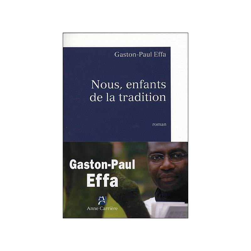 Nous, enfants de la tradition de Gaston-Paul Effa