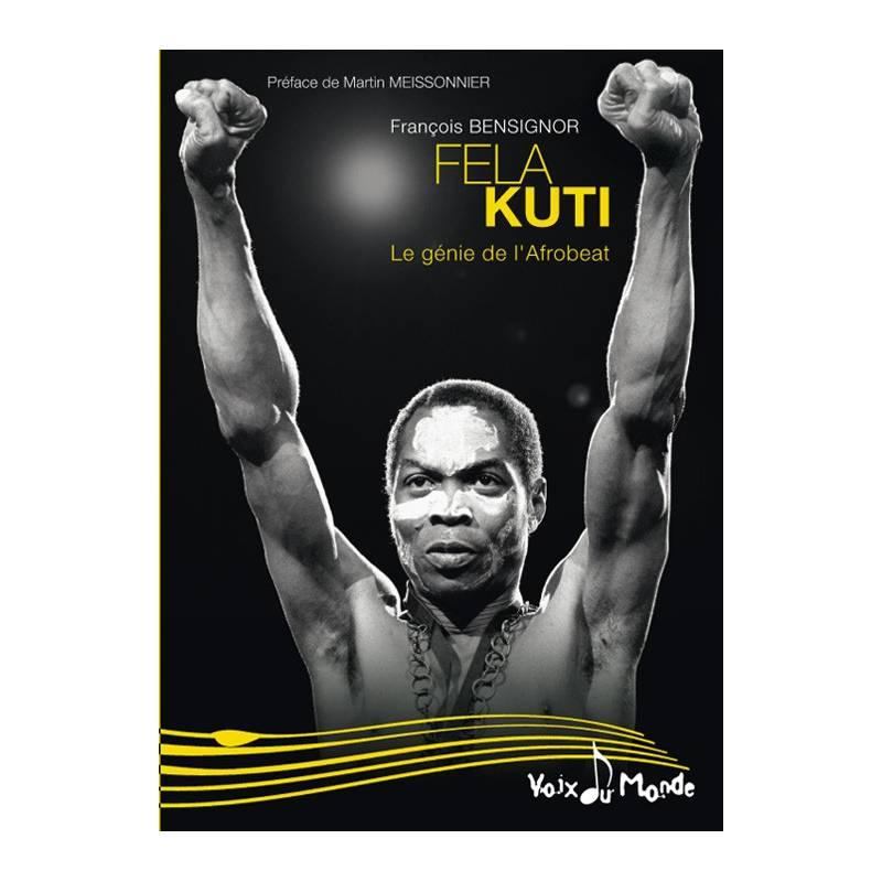 Fela Kuti - Le génie de l'Afrobeat de François Bensignor