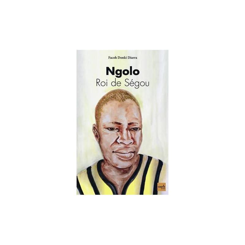 Ngolo - Roi de Ségou de Facoh Donki Diarra