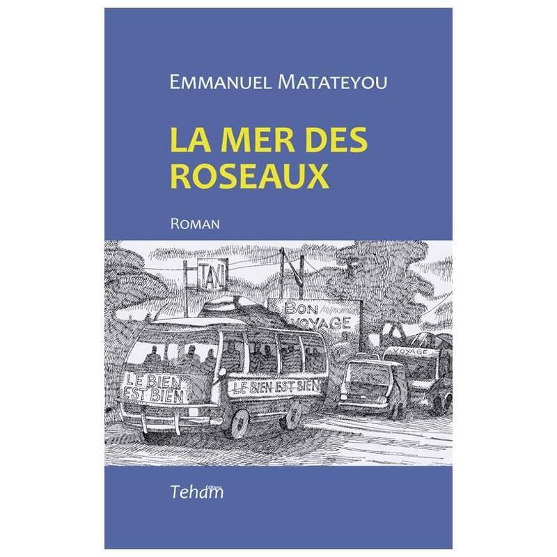 La mer des roseaux de Emmanuel Matateyou