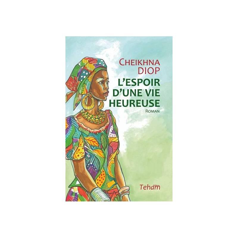L'espoir d'une vie heureuse de Cheikhna Diop