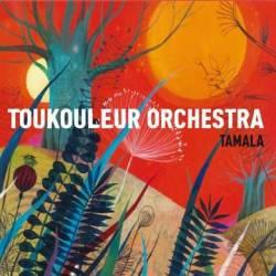 Toukouleur Orchestra - Tamala