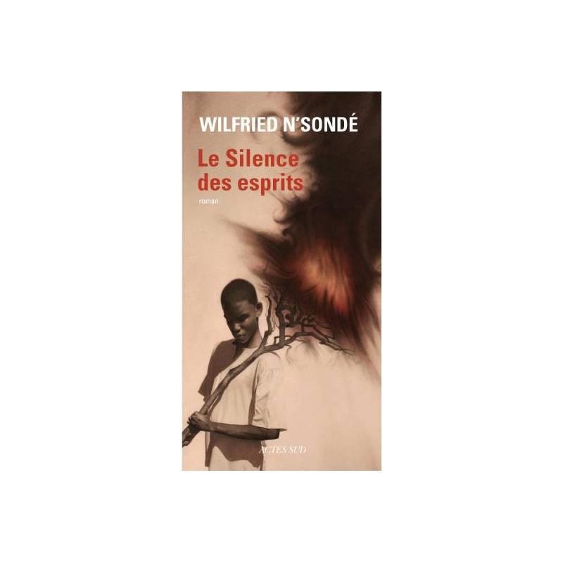 Le Silence des esprits de Wilfried N'Sondé