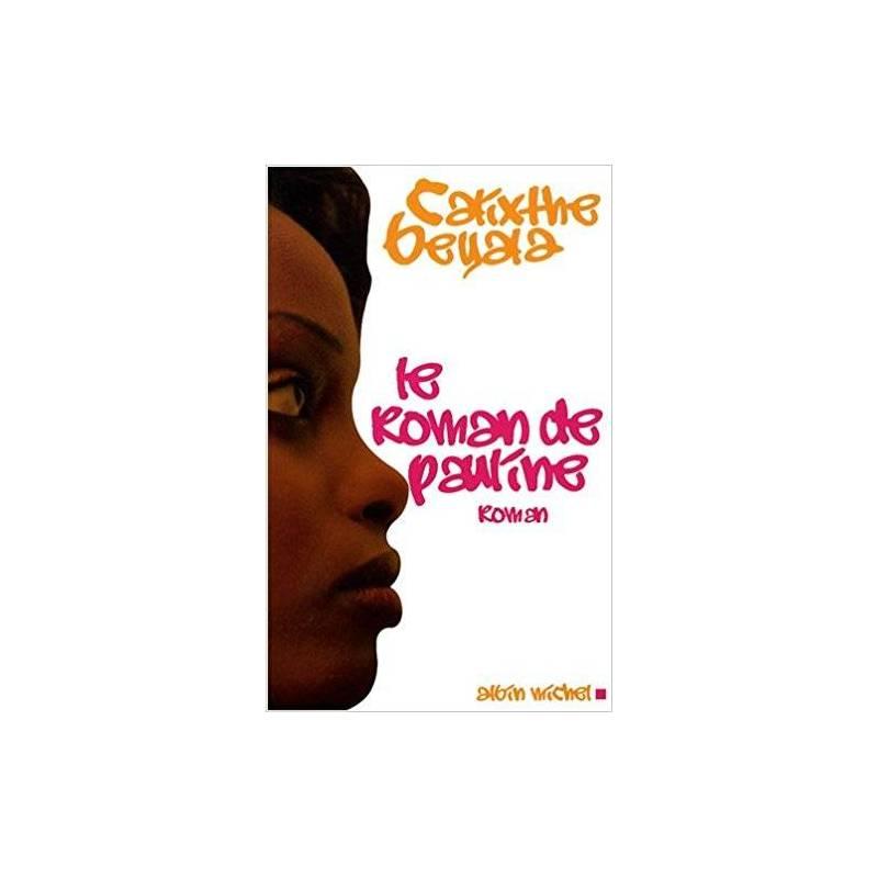 Le roman de Pauline de Calixthe Beyala