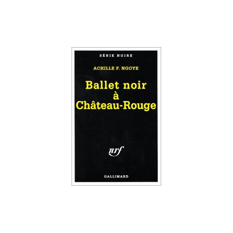 Ballet noir à Château-Rouge de Achille F. Ngoye