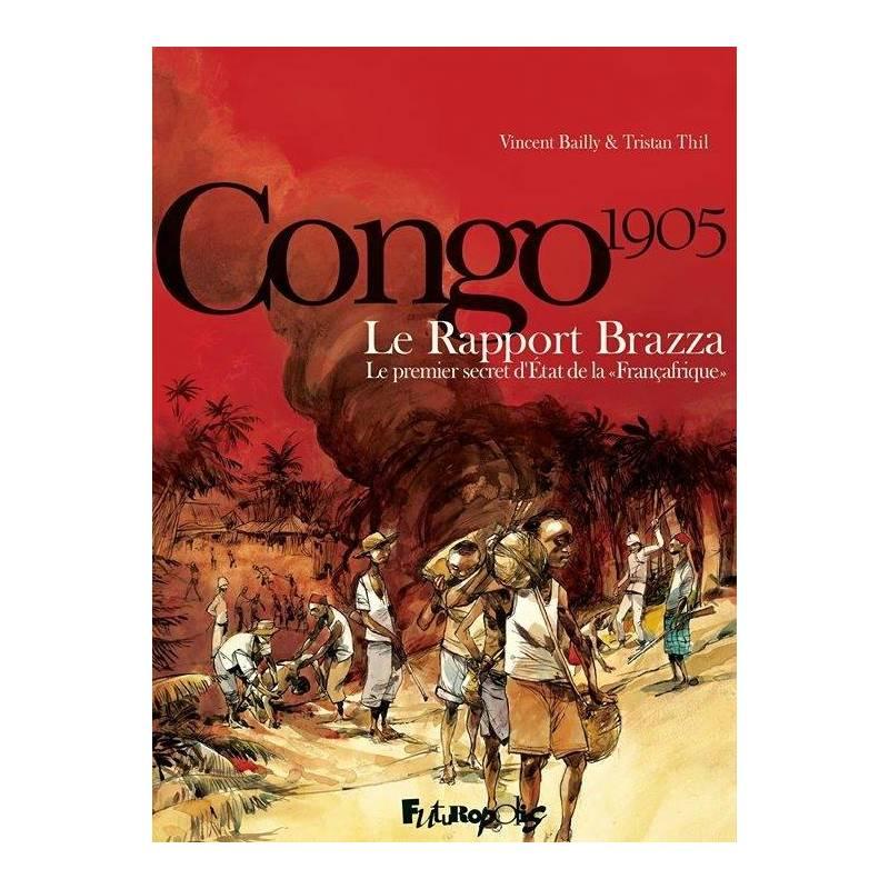 """Congo 1905 - Le Rapport Brazza Le premier secret d'État de la """"Françafrique"""""""