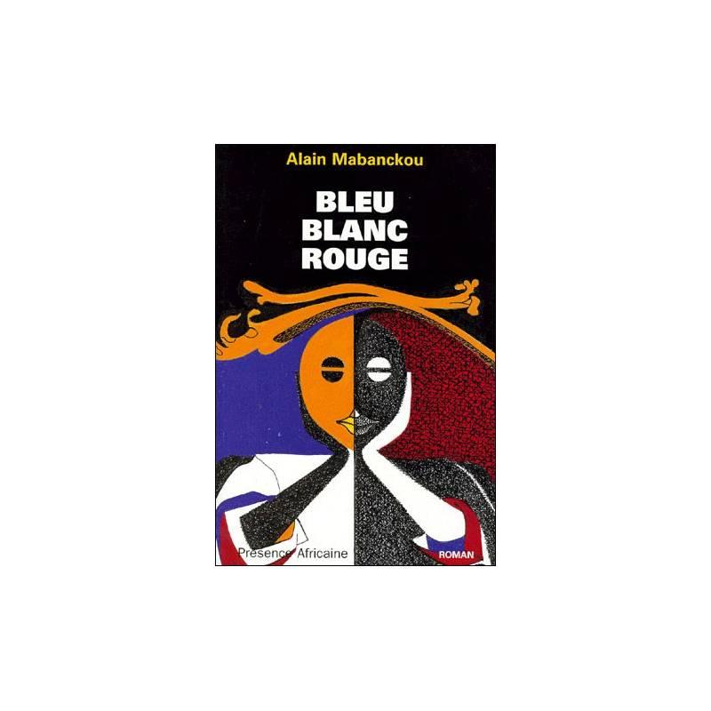 Bleu blanc rouge de Alain Mabanckou