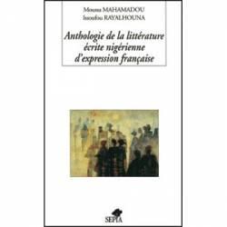 Anthologie de la littérature écrite nigérienne d''expression française de Moussa Mahamadou et Issoufou Rayalhouna